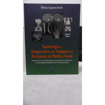 Livro Radiologia E Diag Por Imagem Na Form Do Médico Geral