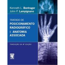 Bontrager: Tratado De Posicionamento Radiográfico 8ª Edição