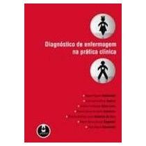 Diagnóstico De Enfermagem Na Prática Clínica