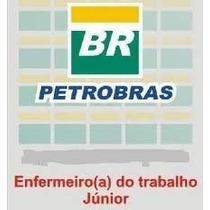 Petrobrás Enfermeiro Do Trabalho Junior + Provas