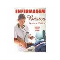 Livro- Enfermagem Básica-teoria E Prática - Frete Gratis
