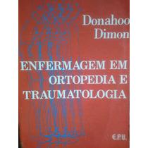 Livro Enfermagem Em Ortopedia E Traumatologia