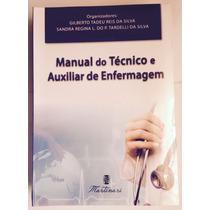 Manual Do Técnico E Auxiliar De Enfermagem 2ª Ed. Martinari
