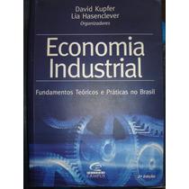 Economia Industrial - Fundamentos Teóricos E Práticas No Bra