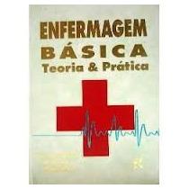 Enfermagem Básica Teoria E Prática - Patricia Dwyer Schull