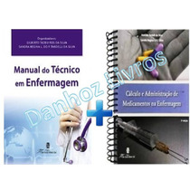 Manual Do Técnico Em Enfermagem + Cálculo E Adm. Medicamento