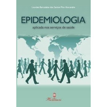 Epidemiologia Aplicada Nos Serviços De Saúde