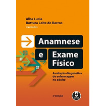 Livro - Anamnese E Exame Físico - Barros - Novo Lacrado