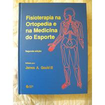Livro Fisioterapia Na Ortopedia E Na Mediciona Do Esporte