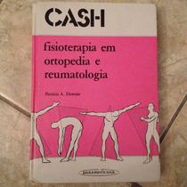 Livro Cash Fisioterapia Em Ortopedia E Reumatologia