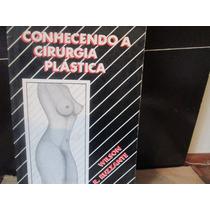 Wilson Ruzzante. Conhecendo A Cirurgia Plastica.