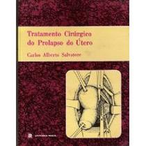 Tratamento Cirúrgico Do Prolapso Do Útero, Carlos Alberto Sa