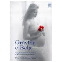 Grávida E Bela -dra. Carla Góes Sallet - Saúde - Senac - Vsa
