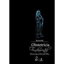 Rezende - Obstetrícia Fundamental - 12ª Edição E-book®