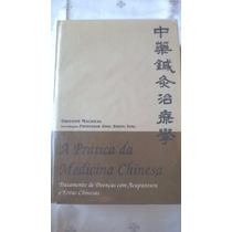 Livro A Prática Da Medicina Chinesa - Maciocia