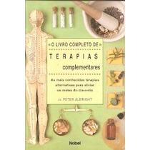 O Livro Completo Das Terapias Complementares -peter Albright