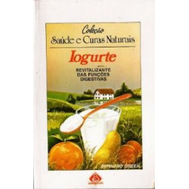 Iogurte - Coleção Saúde E Curas Naturais, Bernard Green