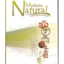 Medicina Natural - A Cura Esta Nas Plantas
