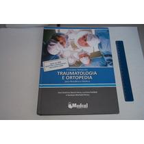 Livro Traumatologia E Ortopedia Para Residencia Medica 2008