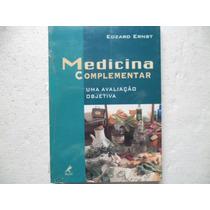 Medicina Complementar = Uma Avaliação Objetiva