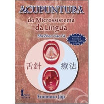 Acupuntura Do Microssistema Da Língua: Shézhen Liao Fá