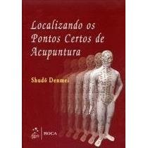 Livro: Localizando Os Pontos Certos De Acupuntura