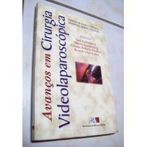Livro: Avanços Em Cirurgia Videolaparoscópica - 1999