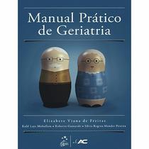 Livro Manual Prático De Geriatria