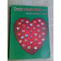 Livro - Coração: O Operário Padrão Tum-tac. Jorge Gomes E P