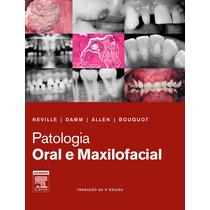 Patologia Oral E Maxilofacial - Neville - 3ª Edição - Ebook