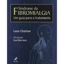 Sindrome Da Fibromialgia - Um Guia Para O Tratamento.