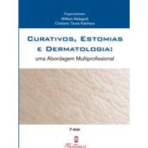 Curativos, Estomia & Dermatologia Abordagem Multiprofission