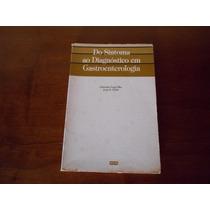 Livro Do Sintoma Ao Diagnóstico Em Gastroenterologia