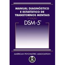 Dsm-5 - Manual Diagnóstico E Estatístico De Transtornos Ment