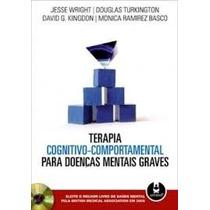 Livro: Terapia Cognitivo-comportamental Para Doenças Mentais