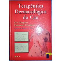 Terapêutica Dermatológica Do Cão-éric Guaguère/emmanuel Bens