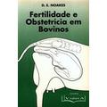 Fertilidade E Obstetrícia Em Bovinos - Noakes ( E-book Pdf )