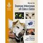 Livro - Manual De Doenças Infecciosas Em Cães E Gatos
