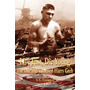 Live Fast, Die Young The Life And Times Of Harry Greb