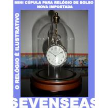 Mini Cupula Redoma Base + Prendedor - Relógio De Bolso Nova