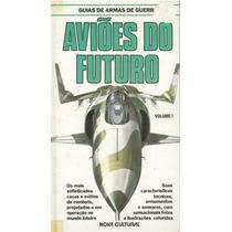 Aviões Do Futuro - Vol 1 - Guias De Armas De Guerra Promoção