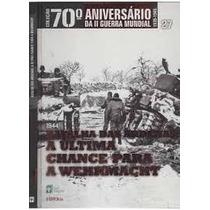 70º Aniversário Da Ii Guerra Mundial Vol 27 - Abril Coleções