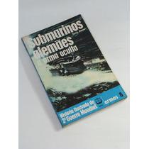 Submarinos Alemães - A Arma Oculta