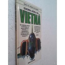 Livro Guia Armas De Guerra - Guerra Aérea No Vietnã Volume 1