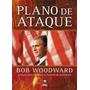 Plano De Ataque Bob Woodward Novo Bush Iraque Guerra
