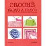 Livro Croche Passo A Passo - Novo