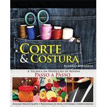 Livro Corte & Costura - Moda - Produção De Roupas