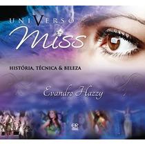 Universo Miss - Historia, Tecnica E Beleza - Capa Dura - Liv