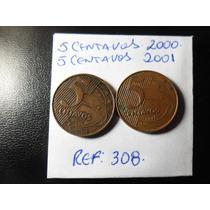 Moedas Raras De 5 Ano 2000 E 5 Centavos 2001ref 308