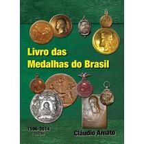 Lançamanto - Catálogo Das Medalhas Do Brasil - Claudio Amato